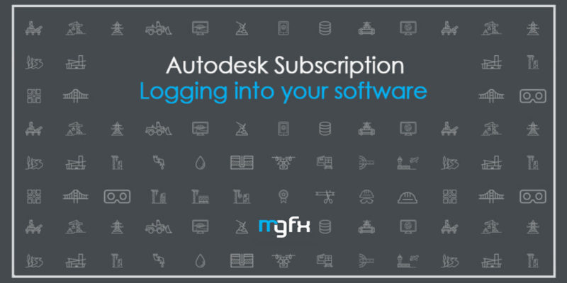 Autodesk Subscription - logging into your software