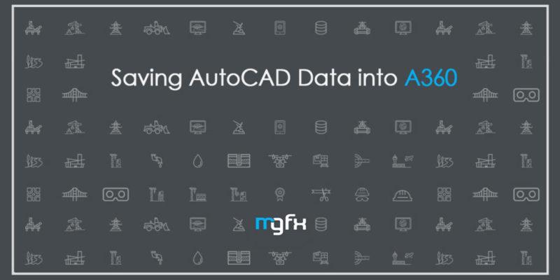 Saving AutoCAD Data into A360