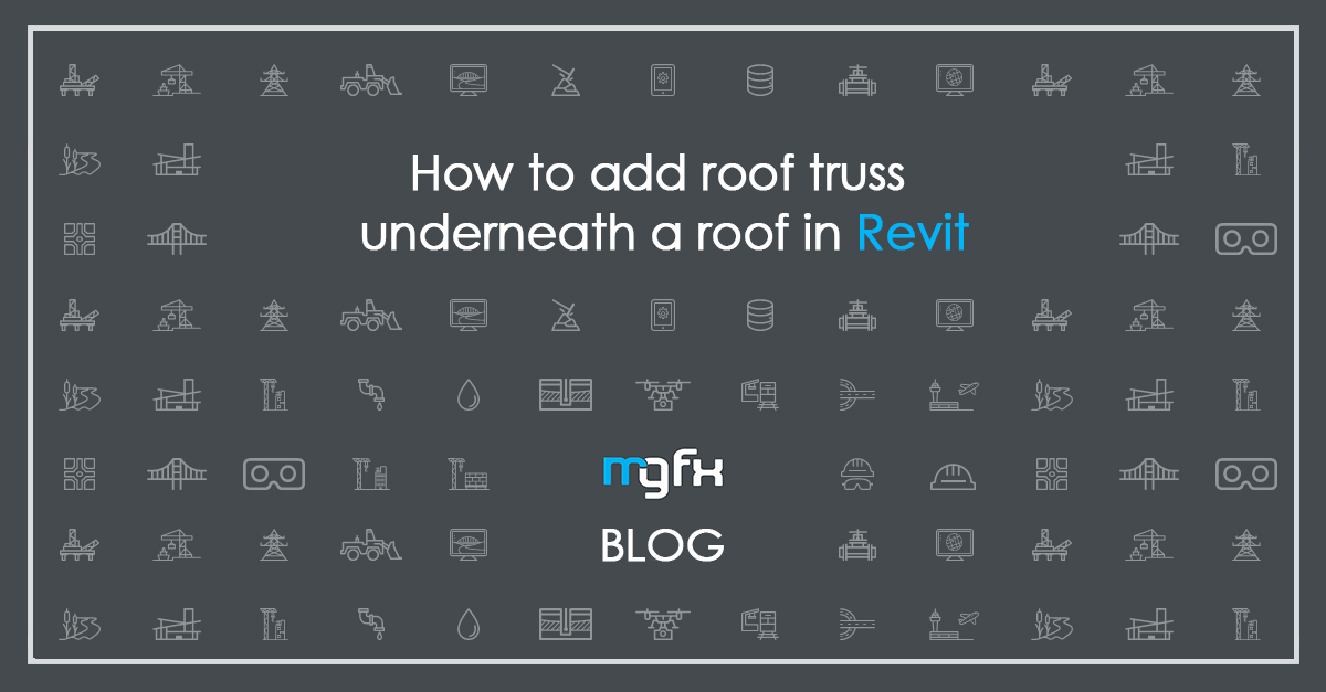 How to add roof truss underneath a roof in Revit - Blog